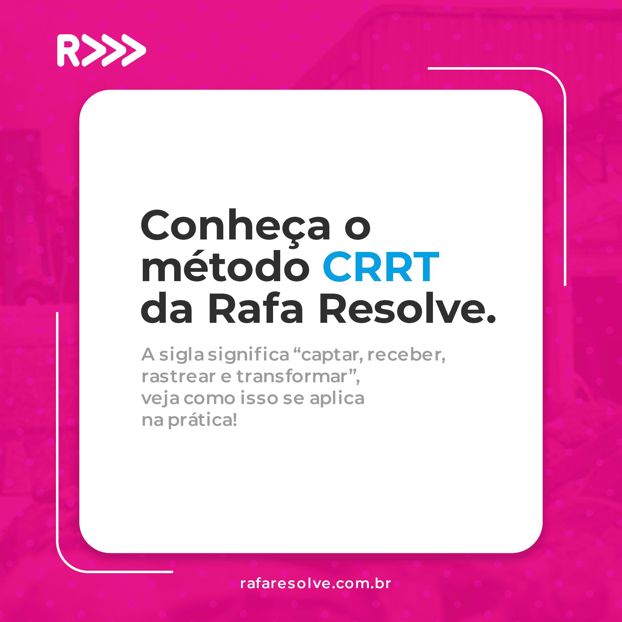Conheça o método CRRT da Rafa Resolve